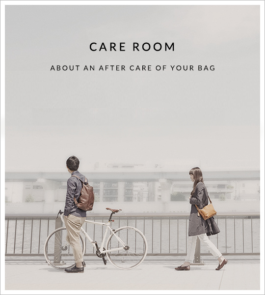 Care & Maintenance ABOUT AN AFTER CARE OF YOUR BAG